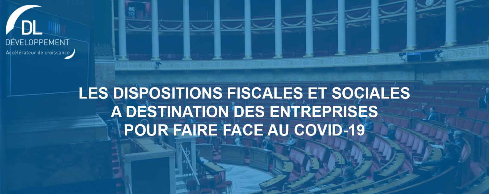 Les dispositions fiscales et sociales à destination des entreprises pour faire face au COVID-19