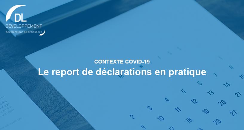 Le report de déclarations en pratique
