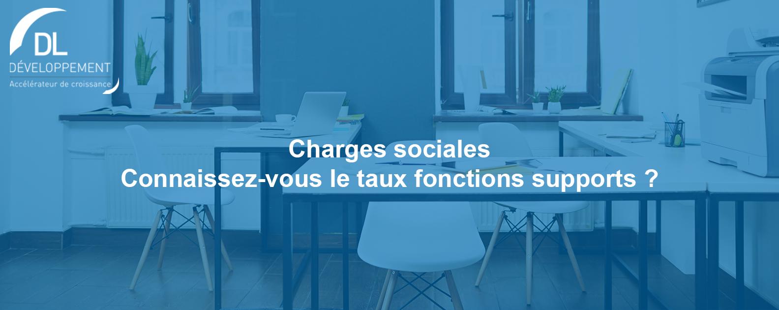 Charges sociales : Avez-vous vérifié votre taux fonctions supports de nature administrative ?