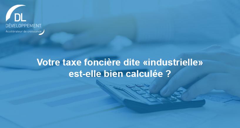 Votre taxe foncière dite « industrielle » est-elle bien calculée ?