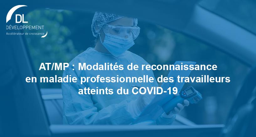AT/MP : Le gouvernement communique sur les modalités de reconnaissance en maladie professionnelle des travailleurs atteints du COVID-19