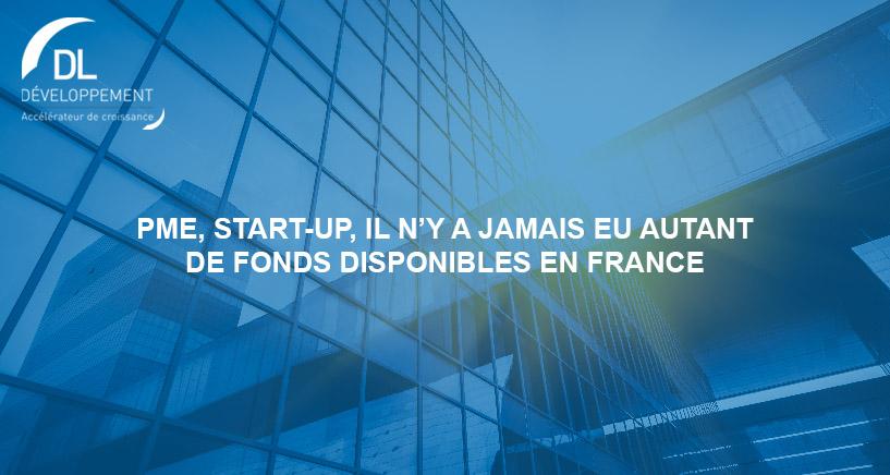 PME, start-up, il n'y a jamais eu autant de fonds disponibles en France
